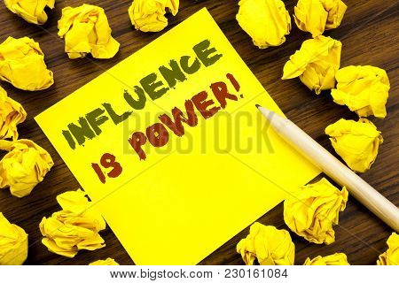 Word, Writing Influence Is Power. Business Concept For Persuasion Strategy Written On Sticky Note Pa