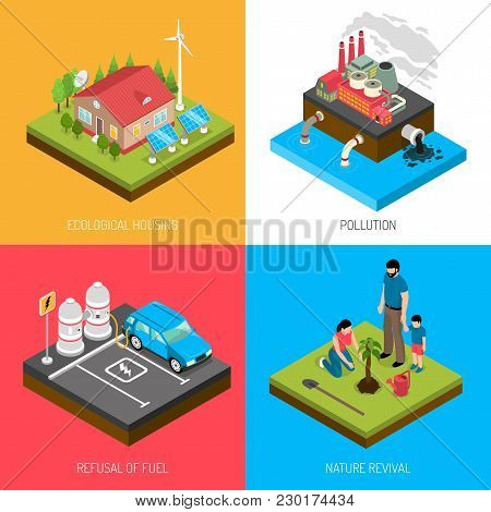 Ecology Isometric Design Concept With Eco Housing, Industrial Pollution, Refusal Of Fuel, Nature Rev