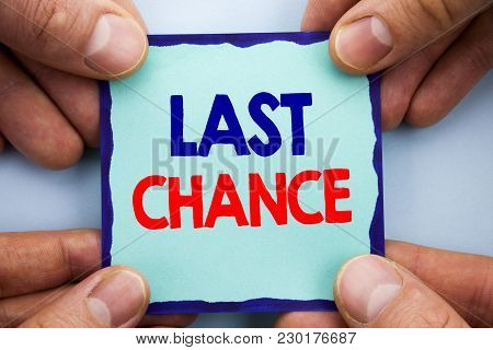 Handwriting Announcement Text Showing Last Chance. Business Photo Showcasing Announcement Alert Time
