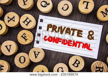 Word, Writing, Text  Private And Confidential. Conceptual Photo Security Secret Sensitive Classified