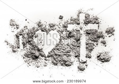 I, Heart And Cross Or Crucifix Drawing In Ash, Sand Or Dust As Love To Jesus Christ, Christian Relig