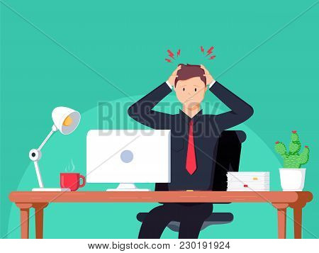 Headache. Businessman Working In The Office. Flat Vector Illustration In Cartoon Style. Man Have Ach