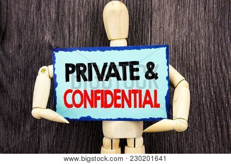 Writing Text Showing  Private And Confidential. Concept Meaning Security Secret Sensitive Classified