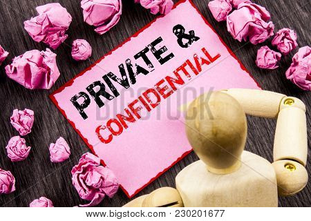 Conceptual Hand Text Showing Private And Confidential. Concept Meaning Security Secret Sensitive Cla