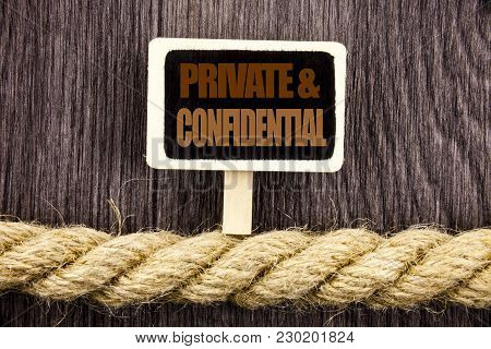 Conceptual Writing Text Showing Private And Confidential. Business Photo Showcasing Security Secret