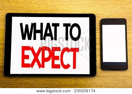 Writing Text Showing What To Expect. Business Concept For Achieve Expectation Written On Tablet, Woo