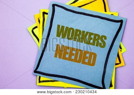 Writing Text Showing  Workers Needed. Business Photo Showcasing Search For Career Resources Employee