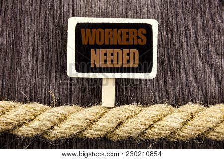 Conceptual Writing Text Showing Workers Needed. Business Photo Showcasing Search For Career Resource