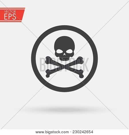 Skull And Bones Logo Warning Attention Icon. Poison Symbol. Flat Vector Illustration. Vector Attenti