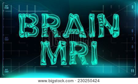 Brain Mri Banner Vector. Medical Background. Transparent Roentgen X-ray Text With Bones. Radiology 3
