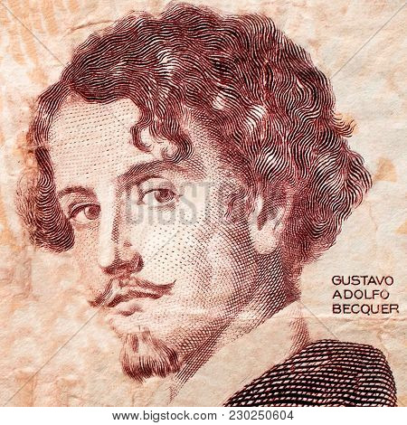 Portrait Of Famous Spanish Writer Gustavo Adolfo Becquer  Portrait On Old Banknote Close-up