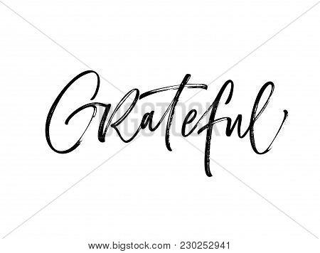 Design Of Ink Grateful Phrase. Ink Illustration. Modern Brush Calligraphy. Isolated On White Backgro