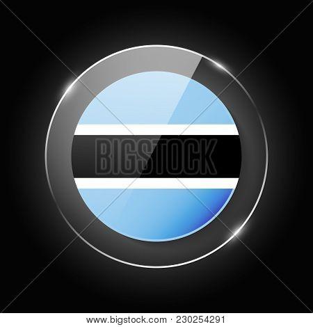 Botswana National Flag. Application Language Symbol. Country Of Manufacture Icon. Round Glossy Isola