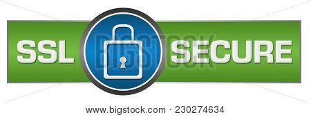 Ssl - Secure Socket Layer Concept Image With Text And Related Symbol.