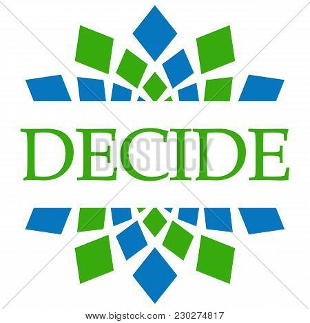 Decide Text Written Over Blue Grey Background.