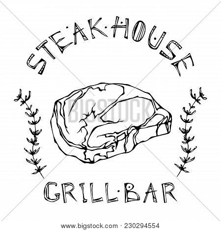 Steak House Or Grill Bar Logo. Rib Eye Steak Beef Cut With Lettering In S Thyme Herb Frame. Meat Log