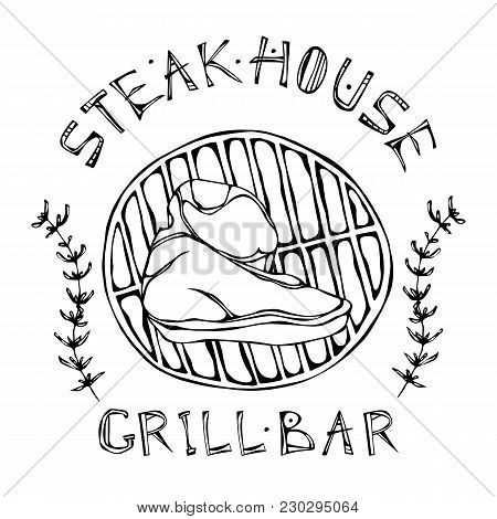 Steak House Or Grill Bar Logo. Porterhouse Steak On A Grill . Beef Cut With Lettering In S Thyme Her