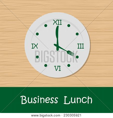 Business Lunch Concept. A Plate With A Clock Face, Knife And Fork In Shape Of Clock Hands. There Is