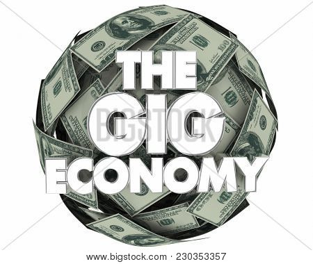 The Gig Economy Money Earn Work Tasks 3d Illustration