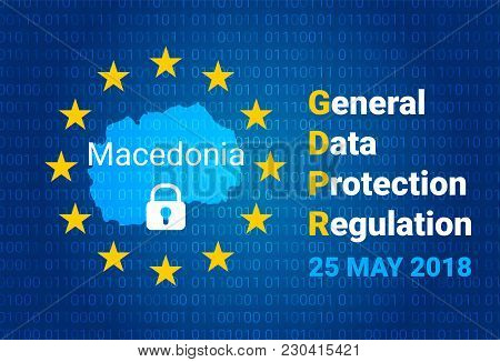 Gdpr - General Data Protection Regulation. Map Of Macedonia, Eu Flag. Vector Illustration