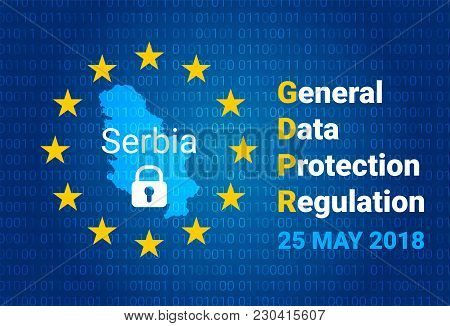 Gdpr - General Data Protection Regulation. Map Of Serbia, Eu Flag. Vector Illustration
