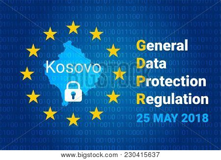 Gdpr - General Data Protection Regulation. Map Of Kosovo, Eu Flag. Vector Illustration