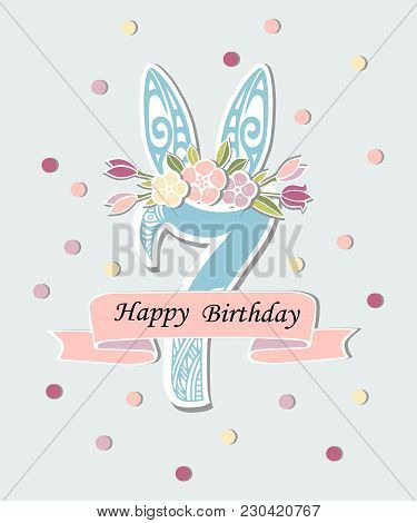 Vector Illustration With Number Seven, Bunny Ears And Flower Wreath. Template For Birthday, Party In