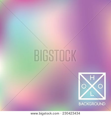 Holographic Backdrop. Holo Iridescent Cover. Abstract Soft Pastel Colors Backdrop. Trendy Creative V