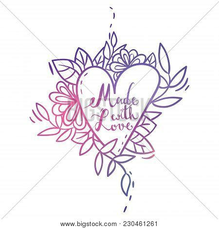 Blue And Violet Hand Drawn Gradient Lettering Made With Love In The Heart With Flowers And Leaves On