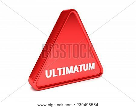 Triangle, Surround, Red Sign That Says Ultimatum