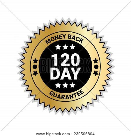 Money Back In 120 Days Guarantee Sticker Golden Medal Isolated Vector Illustration