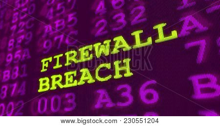 Cyber Attack And Computer Security Warnings - Firewall Breach - Green Words And Numbers On Ultraviol