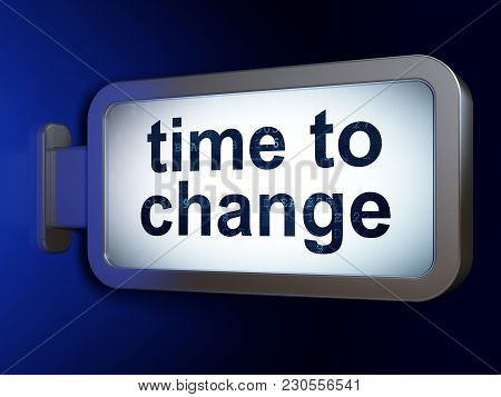 Timeline Concept: Time To Change On Advertising Billboard Background, 3d Rendering