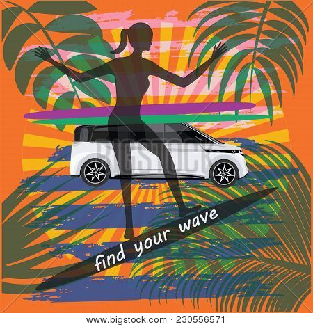 Travel Poster Woman On A Surfboard Car Sun Wave Palm Trees Leaf Inscription Find Your Wave Abstract
