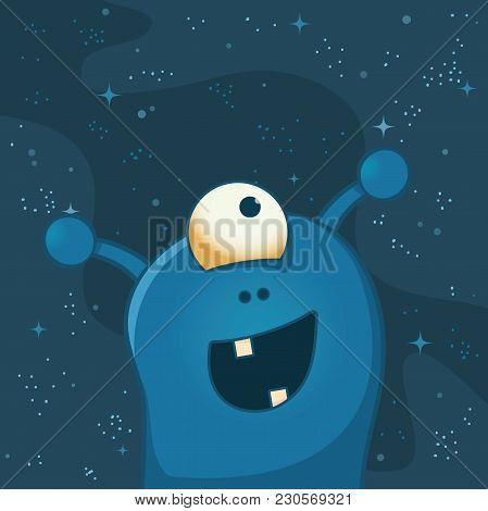 Cute And Happy Alien With One Big Eye. Deep Space Behind Him. Funny Cartoon Illustration.