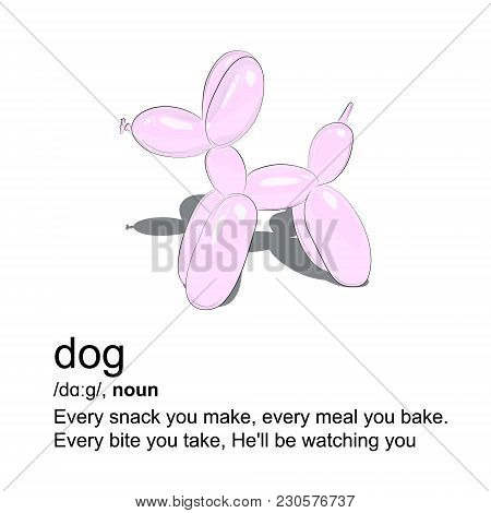 Vector Dog Quote Wall Art. Funny Air Ballon Home Pet With Defenition Text. Lifestyle Message Poster.