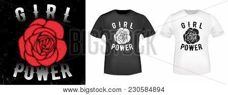 Girl Power T Shirt Print. Fashion Slogan Stamp And T-shirt Mockup. Printing And Badge Applique Label
