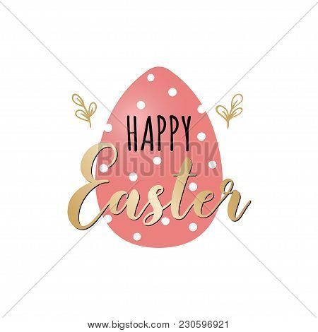 Card With Red Dotted Easter Egg And Golden Handwritten Inscription Happy Easter. Vector Illustration