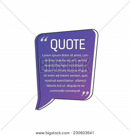 Quote Lettering And Text On Speech Bubble. Quote Design Element. Typed Text, Calligraphy. For Poster