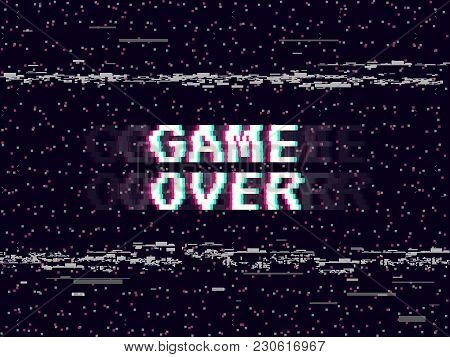 Game Over Glitch Background. Retro Game Backdrop. Glitched Lines Noise. Vhs Effect For Your Design.