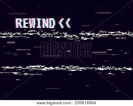 Rewind Glitch Background. Retro Vhs Template For Design. Glitched Lines Noise. Pixel Art 8 Bit Style