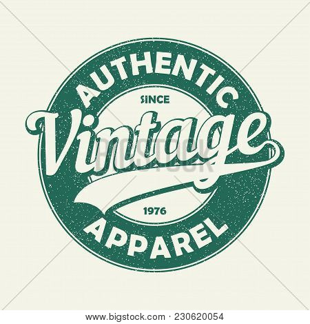 Vintage Authentic Apparel Typography. Grunge Print For Original T-shirt Design. Graphics Badge For R