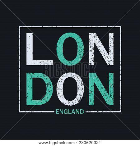 London, England Typography Graphics For T-shirt. Design Graphics Print For Original Apparel. Vector