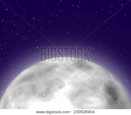 Shining Moonrise, Close-up, Night Background, Cartoon Style. Huge Shining Star On Half Sky. Vector I