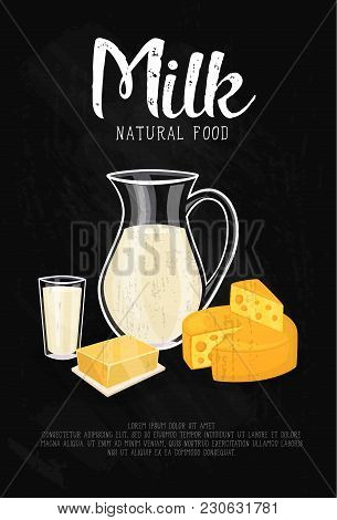 Glass Jug With Milk, Cheese Wheel And Butter Isolated On Black Background,  Illustration. Milk Natur