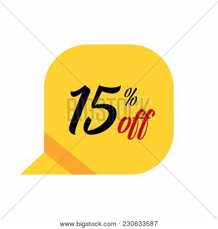 Fifteen Percent Off Lettering In Yellow Dialogue Frame. Inscription Can Be Used For Leaflets, Poster