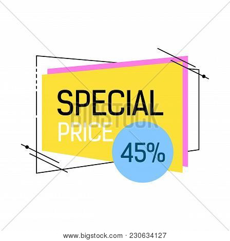Special Price Forty Five Percent Lettering With 3d Colorful Rectangles, Frame And Blue Round Sticker