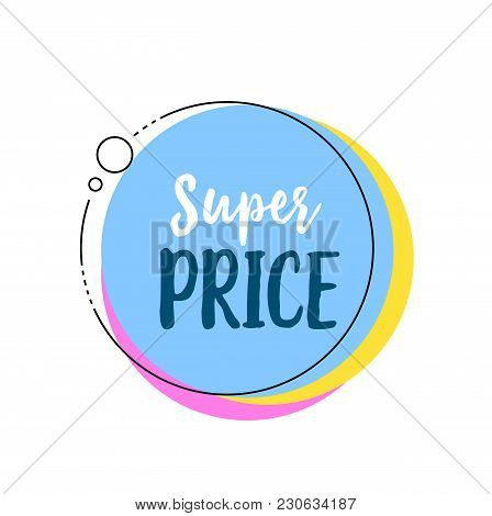 Super Price Lettering In Blue Circle With Round Frame. Inscription Can Be Used For Leaflets, Posters