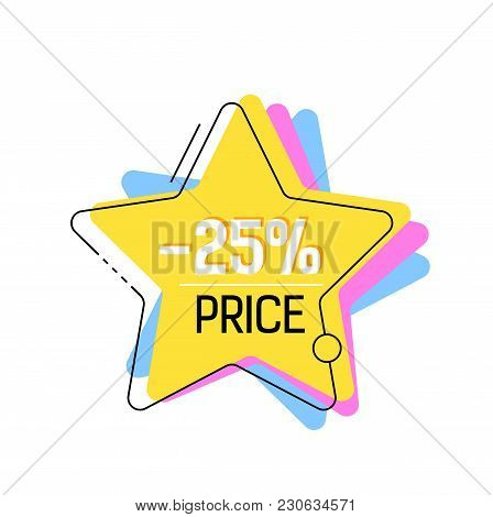 Twenty Five Percent Price Lettering In Yellow Five Pointed Star. Inscription Can Be Used For Leaflet