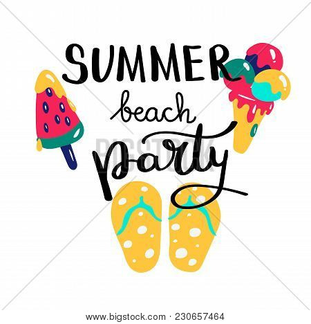 Summer Beach Party. Summer Quote. Handwritten For Holiday Greeting Cards. Hand Drawn Illustration. H